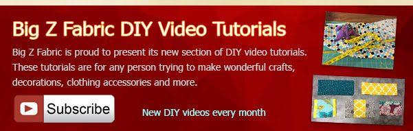 Big Z Fabric DIY YouTube Tutorials